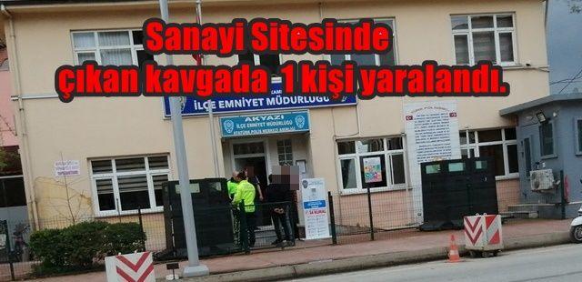 Sanayi Sitesinde kavga 1 kişi yaralandı.