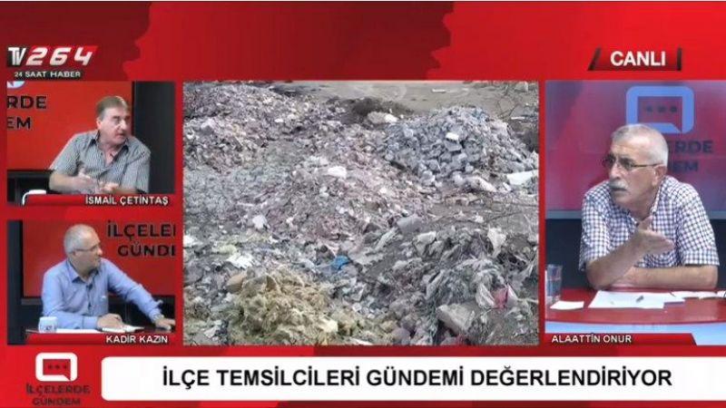 TV 264'te Alaattin Onur ile İlçelerdeki gündemler tartışıldı