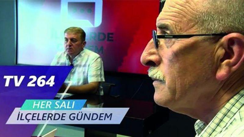 TV264'te İlçelerde Gündem programında bu hafta köye dönecek mahalleler konuşulacak