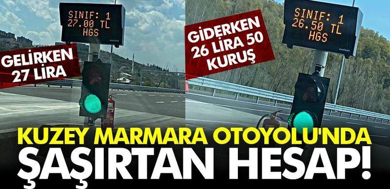 Giderken 26,5, gelirken 27 TL... Kuzey Marmara Otoyolu'nda şaşırtan hesap!