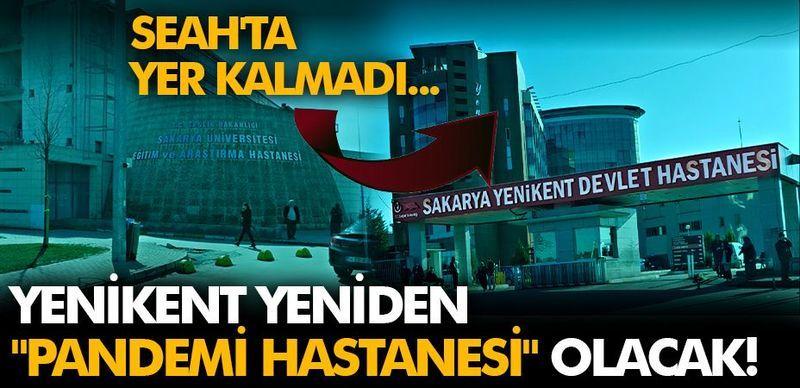 """SEAH'ta yer kalmadı... Yenikent yeniden """"Pandemi Hastanesi"""" olacak!"""