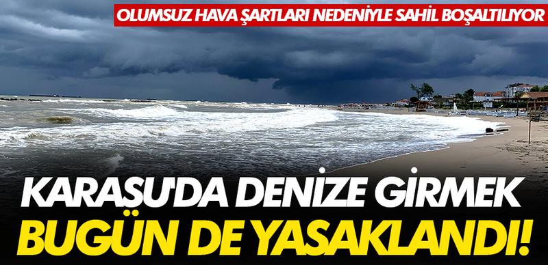 Karasu'da denize girmek bugün de yasaklandı!