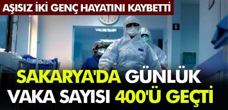 2 genç koronadan öldü! Sakarya'da günlük vaka sayısı 400'ü geçti...
