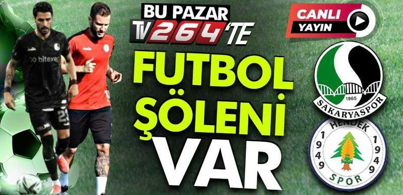 İki maç birden... Bu Pazar TV264'de futbol şöleni var...