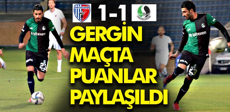 Gergin geçen maçta puanlar paylaşıldı! Ankaraspor:1- Sakaryaspor:1