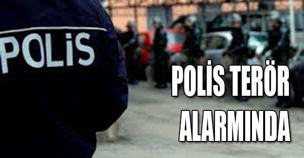 Polis terör alarmında