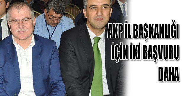 AKP İl Başkanlığı için iki başvuru daha