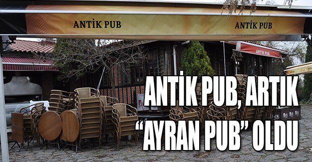 "Antik Pub, artık ""Ayran Pub"" oldu"