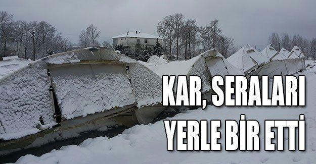 Kar, seraları yerle bir etti