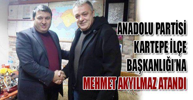Anadolu Partisi Kartepe İlçe Başkanlığı'na Mehmet Akyılmaz atandı