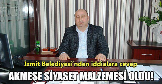 Mehmet Çetin: Akmeşe siyaset malzemesi oldu