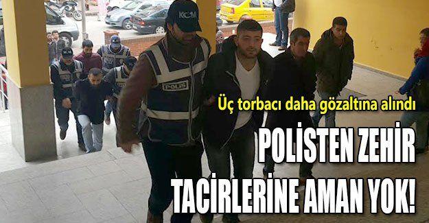 Polisten zehir tacirlerine aman yok!
