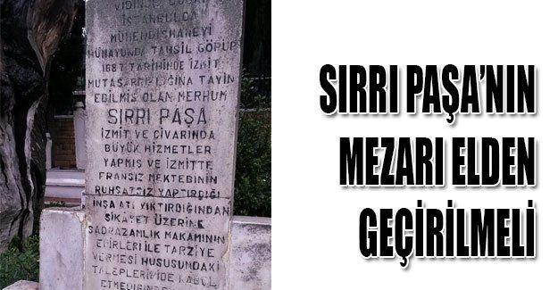 Sırrı Paşa'nın mezarı elden geçirilmeli