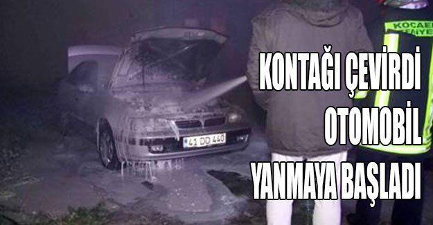 Kontağı çevirdi otomobil yanmaya başladı