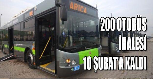 200 otobüs ihalesi 10 Şubat'a kaldı