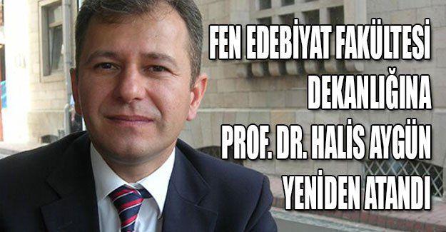 Fen Edebiyat Fakültesi Dekanlığına Prof. Dr. Halis Aygün atandı