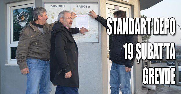 Standart Depo 19 Şubat'ta grevde