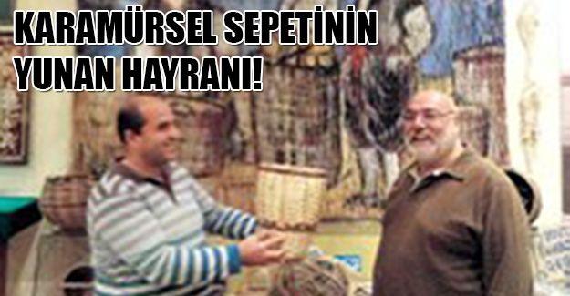 Karamürsel Sepetinin Yunan hayranı