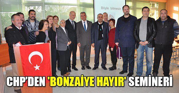 CHP'den 'Bonzaiye Hayır' semineri