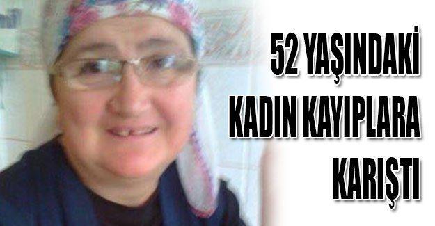 52 yaşındaki kadın kayıplara karıştı