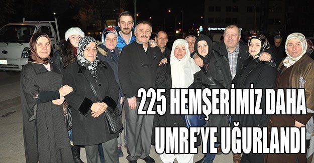 225 hemşerimiz daha Umre'ye uğurlandı