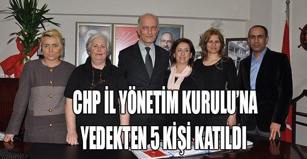 CHP İl Yönetim Kurulu'na yedekten 5 kişi katıldı