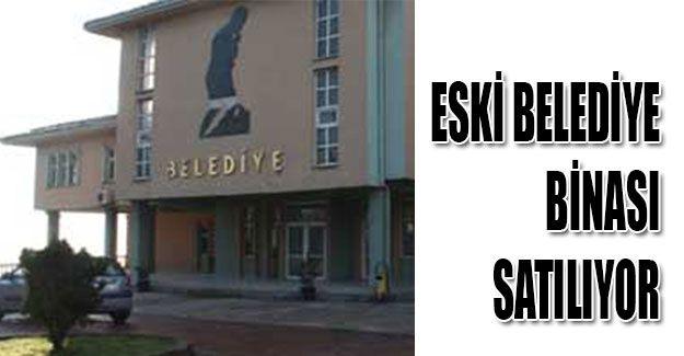 Eski belediye binası satılıyor