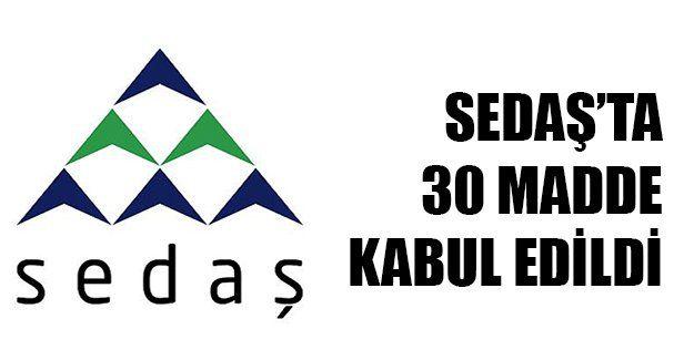 SEDAŞ'ta 30 madde kabul edildi