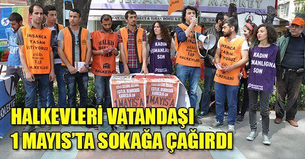Halkevleri vatandaşı 1 Mayıs'ta sokağa çağırdı