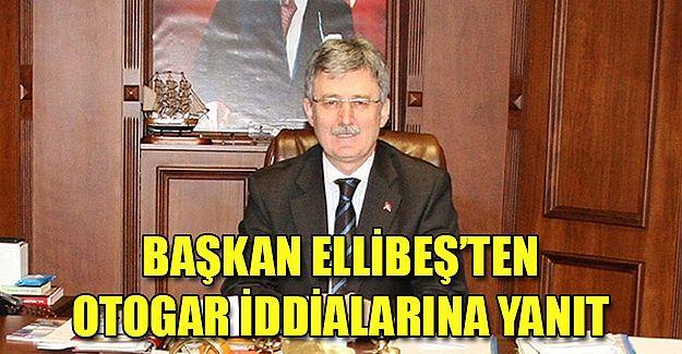 Başkan Ellibeş'ten otogar iddialarına yanıt