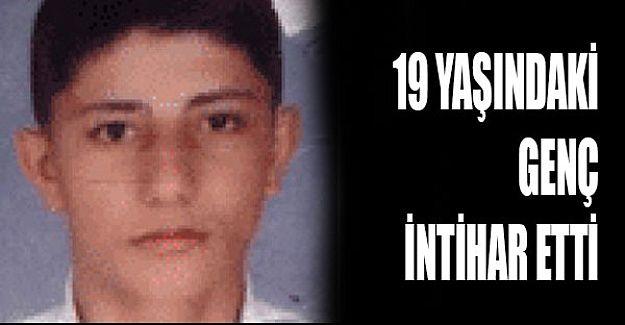 19 yaşındaki genç intihar etti