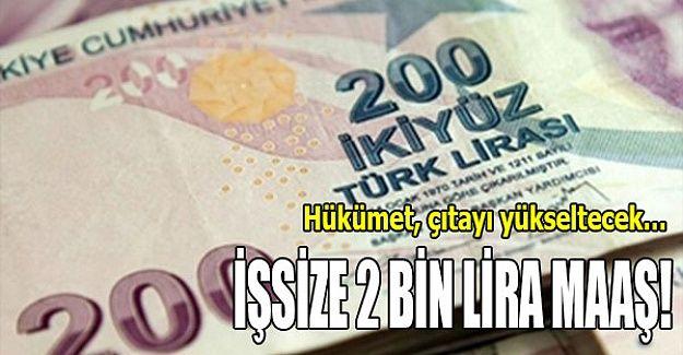 İşsize 2 bin lira maaş!