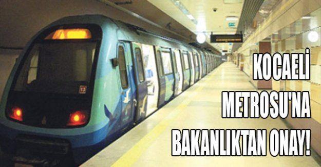Kocaeli Metrosu'na bakanlıktan onay!