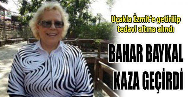 Bahar Baykal kaza geçirdi