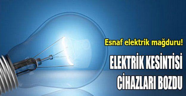 Elektrik kesintisi cihazları bozdu