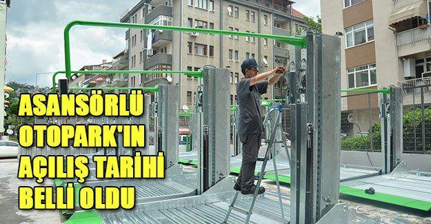 Asansörlü Otopark'ın açılış tarihi belli oldu