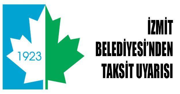 İzmit Belediyesi'nden taksit uyarısı