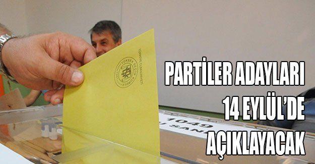 Partiler adayları 14 Eylül'de açıklayacak