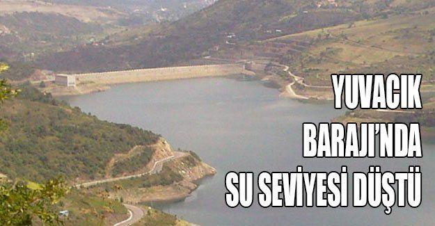 Yuvacık Barajı'nda su seviyesi düştü