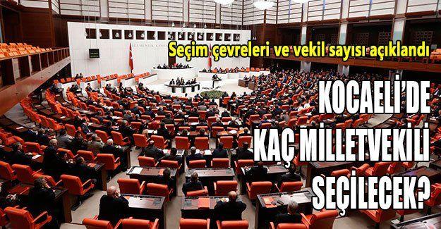 Kocaeli'de kaç milletvekili seçilecek?