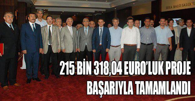 215 bin 318,04 Euro'luk proje başarıyla tamamlandı