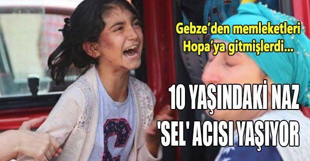 10 yaşındaki Naz 'sel' acısı yaşıyor