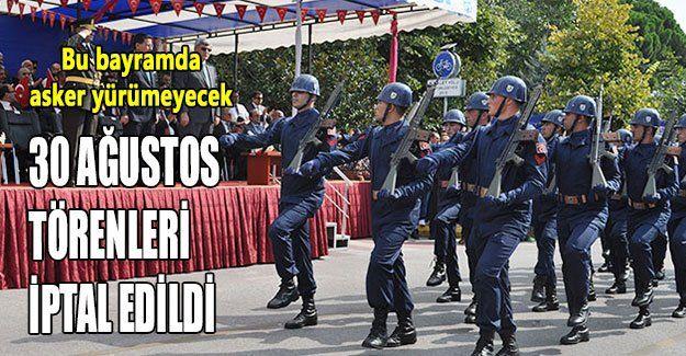 30 Ağustos törenleri iptal edildi