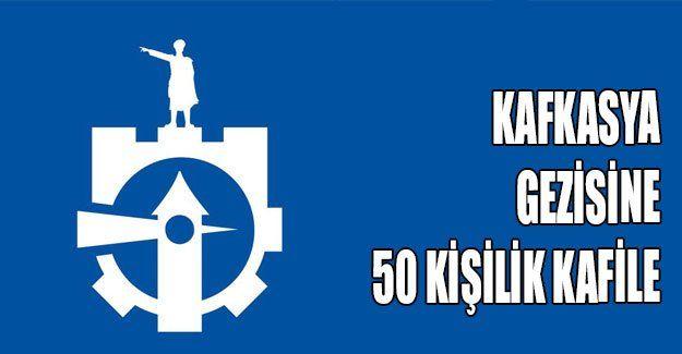 Kafkasya gezisine 50 kişilik kafile