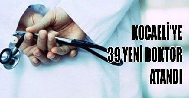 Kocaeli'ye 39 yeni doktor atandı