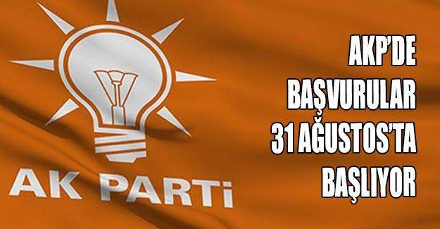 AKP'de başvurular 31 Ağustos'ta başlıyor