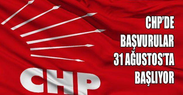 CHP'de başvurular 31 Ağustos'ta başlıyor