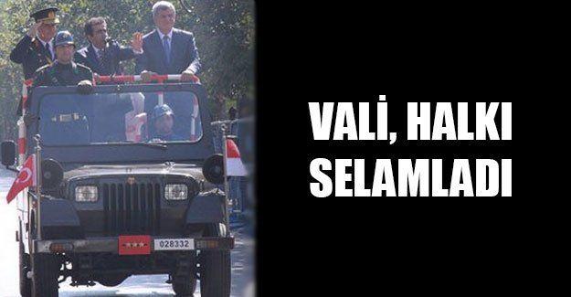 Vali, halkı selamladı