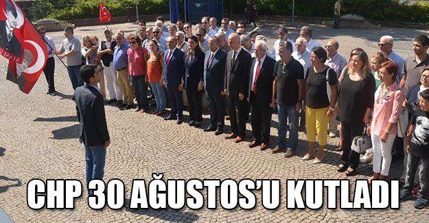 CHP 30 Ağustos'u kutladı