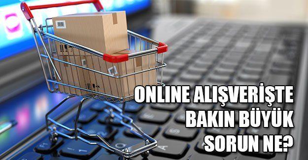 Online alışverişte en fazla hangi sorunla karşılaşılıyor?